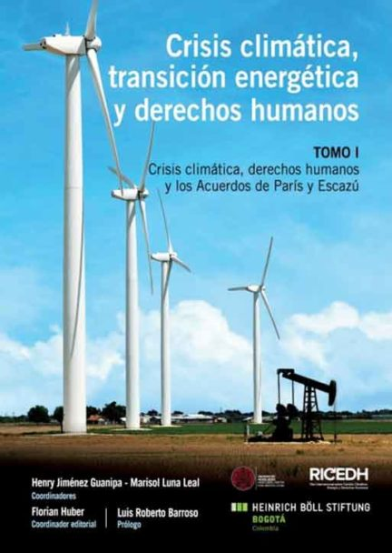 El libro compila ponencias presentadas en la Primera Conferencia Internacional sobre Cambio Climático, Energía y Derechos Humanos