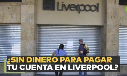 Liverpool aplaza las deudas de clientes hasta por 4 meses