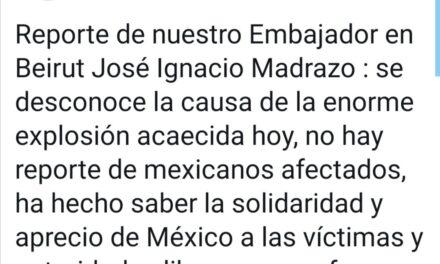 Embajada de México en Líbano ofrece apoyo a connacionales tras fuerte explosión