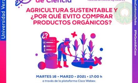 """Agricultura sustentable, tema de la próxima sesión de """"Tardes de Ciencia"""""""
