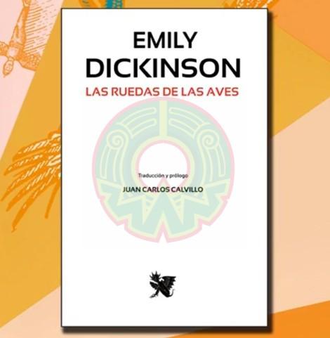 Las ruedas de las aves recopila la obra de la poeta estadounidense Emily Dickinson