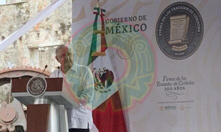 Somos herederos de conquistas políticas y sociales, dice AMLO en conmemoración de los 200 años de los Tratados de Córdoba